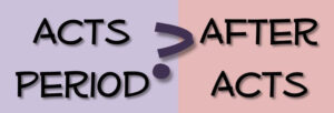 Acts or After Acts